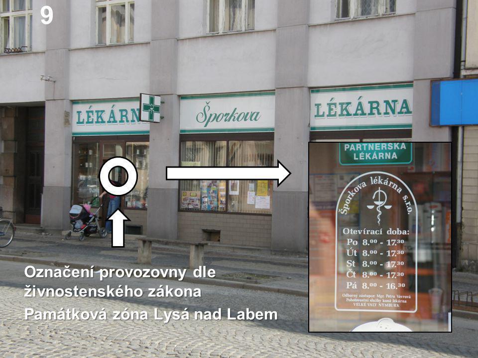 Označení provozovny dle živnostenského zákona Památková zóna Lysá nad Labem 9