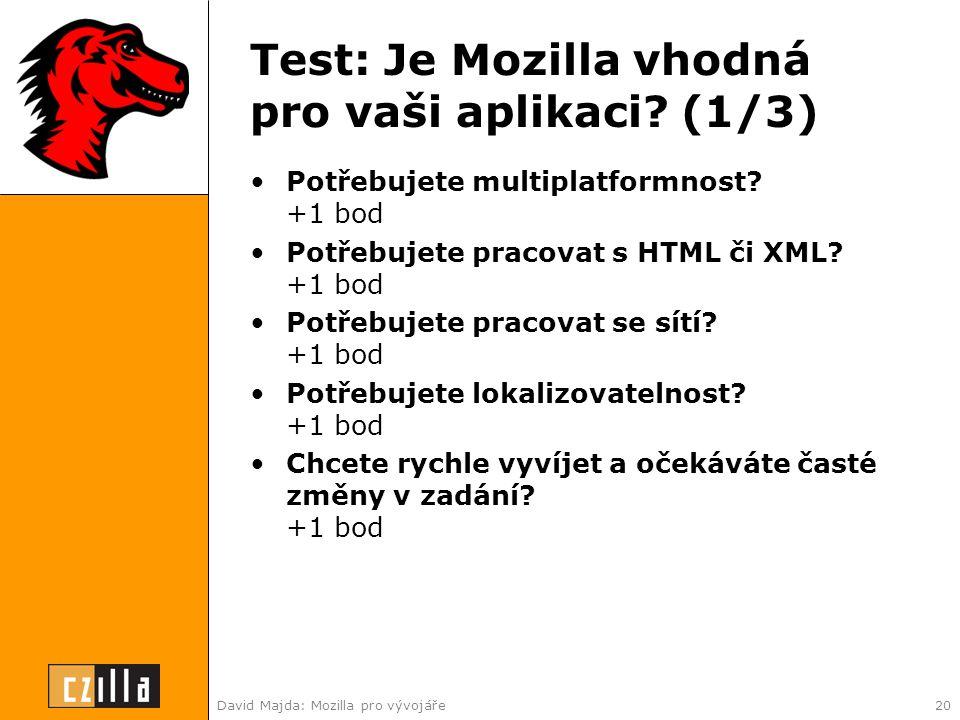 David Majda: Mozilla pro vývojáře20 Test: Je Mozilla vhodná pro vaši aplikaci.