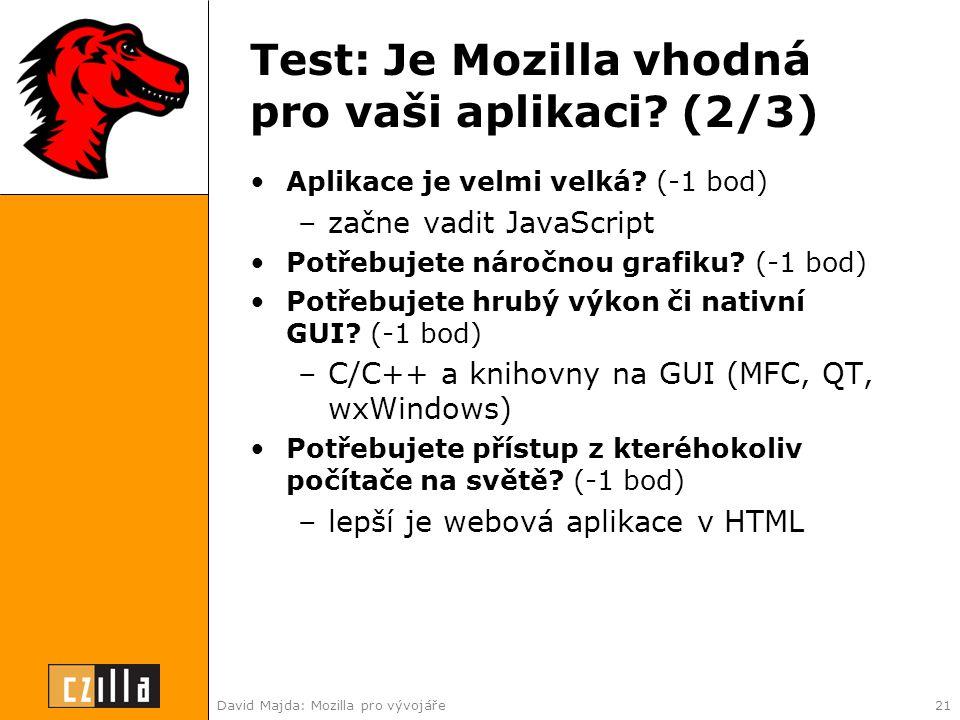 David Majda: Mozilla pro vývojáře21 Test: Je Mozilla vhodná pro vaši aplikaci.