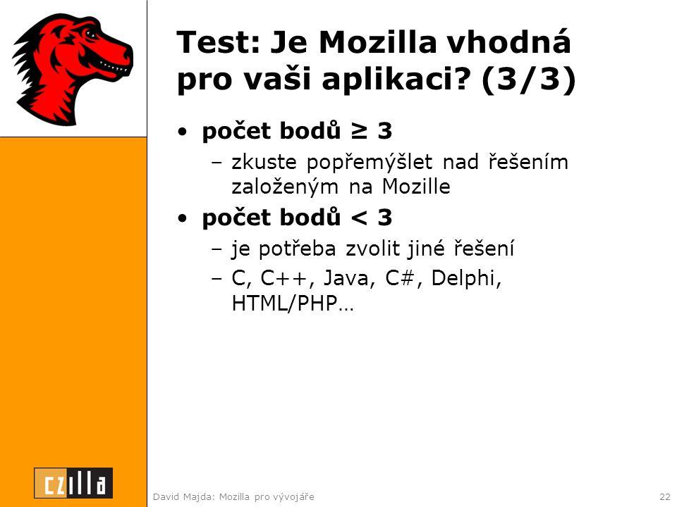 David Majda: Mozilla pro vývojáře22 Test: Je Mozilla vhodná pro vaši aplikaci.
