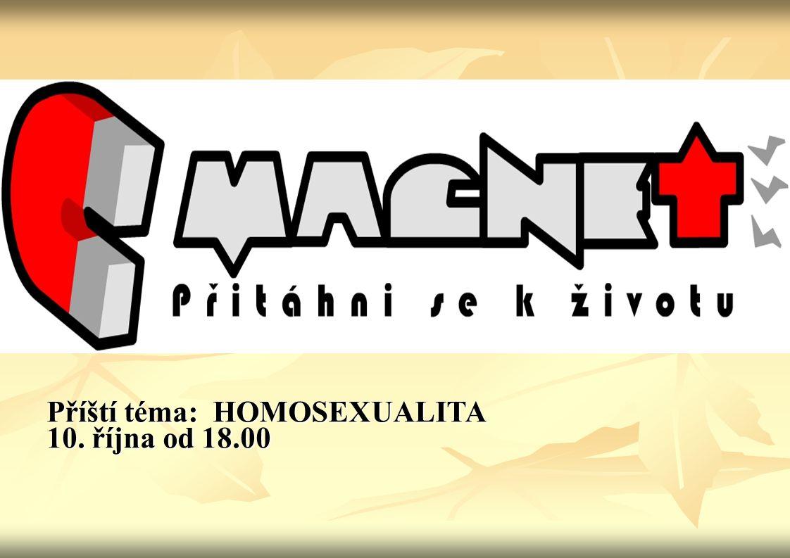 Příští téma: HOMOSEXUALITA 10. října od 18.00
