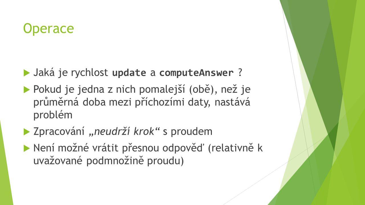 Operace  Jaká je rychlost update a computeAnswer .