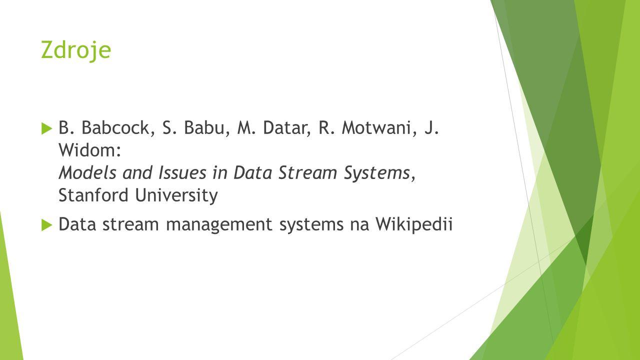 Zdroje  B. Babcock, S. Babu, M. Datar, R. Motwani, J.