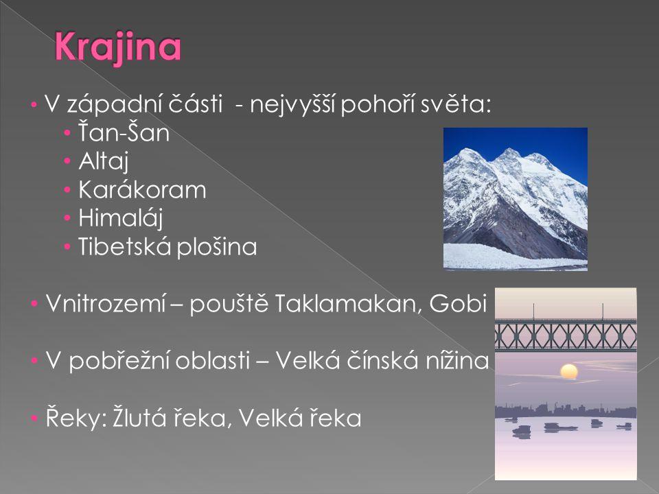 • V západní části - nejvyšší pohoří světa: • Ťan-Šan • Altaj • Karákoram • Himaláj • Tibetská plošina • Vnitrozemí – pouště Taklamakan, Gobi • V pobře
