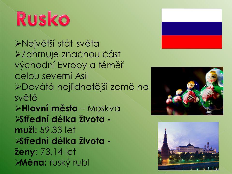  Největší stát světa  Zahrnuje značnou část východní Evropy a téměř celou severní Asii  Devátá nejlidnatější země na světě  Hlavní město – Moskva