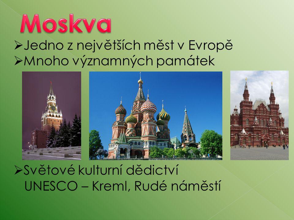  Jedno z největších měst v Evropě  Mnoho významných památek  Světové kulturní dědictví UNESCO – Kreml, Rudé náměstí