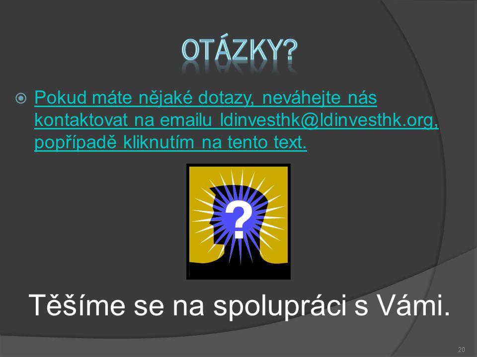  Pokud máte nějaké dotazy, neváhejte nás kontaktovat na emailu ldinvesthk@ldinvesthk.org, popřípadě kliknutím na tento text.