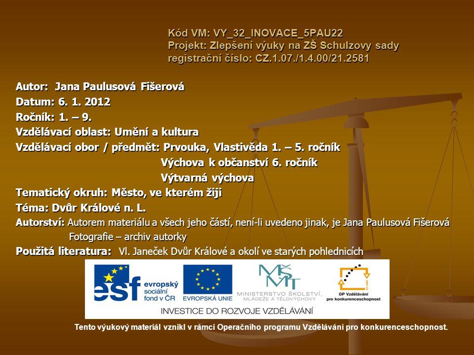 Kód VM: VY_32_INOVACE_5PAU22 Projekt: Zlepšení výuky na ZŠ Schulzovy sady registrační číslo: CZ.1.07./1.4.00/21.2581 Autor: Jana Paulusová Fišerová Da