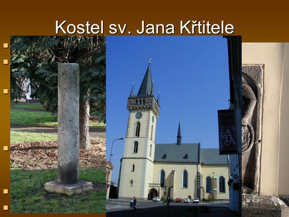 Kostel sv. Jana Křtitele  Vývoj již kolem roku 1200 (apsida)  1345 schořel a vystavěn nový gotický  1893-1900 kostel dle projektu F. Schmoranze reg