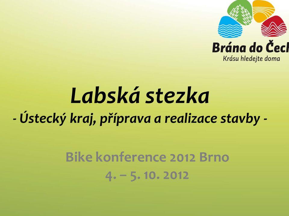 Labská stezka - Ústecký kraj, příprava a realizace stavby - Bike konference 2012 Brno 4.