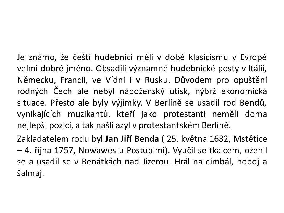 Je známo, že čeští hudebníci měli v době klasicismu v Evropě velmi dobré jméno. Obsadili významné hudebnické posty v Itálii, Německu, Francii, ve Vídn