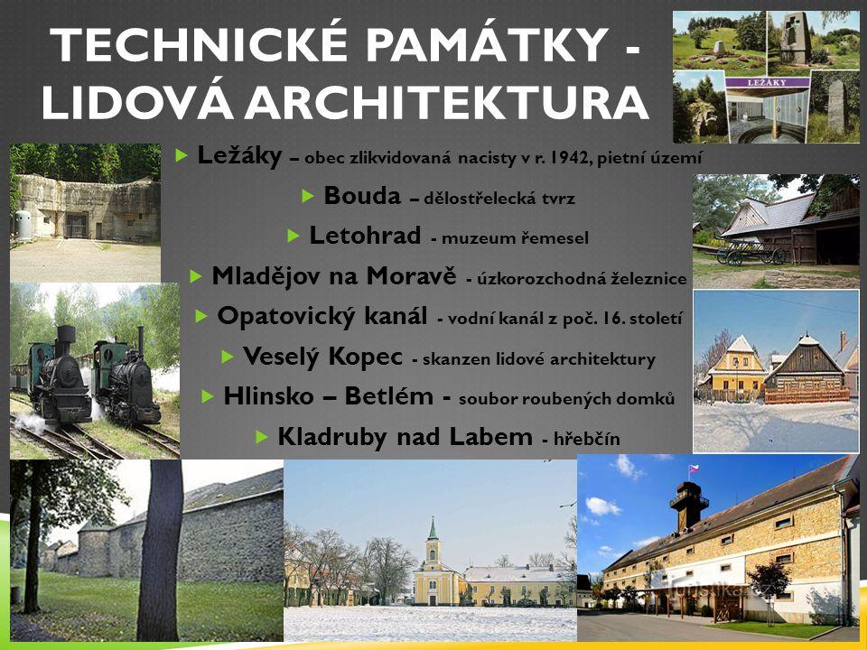 TECHNICKÉ PAMÁTKY - LIDOVÁ ARCHITEKTURA  Ležáky – obec zlikvidovaná nacisty v r. 1942, pietní území  Bouda – dělostřelecká tvrz  Letohrad - muzeum