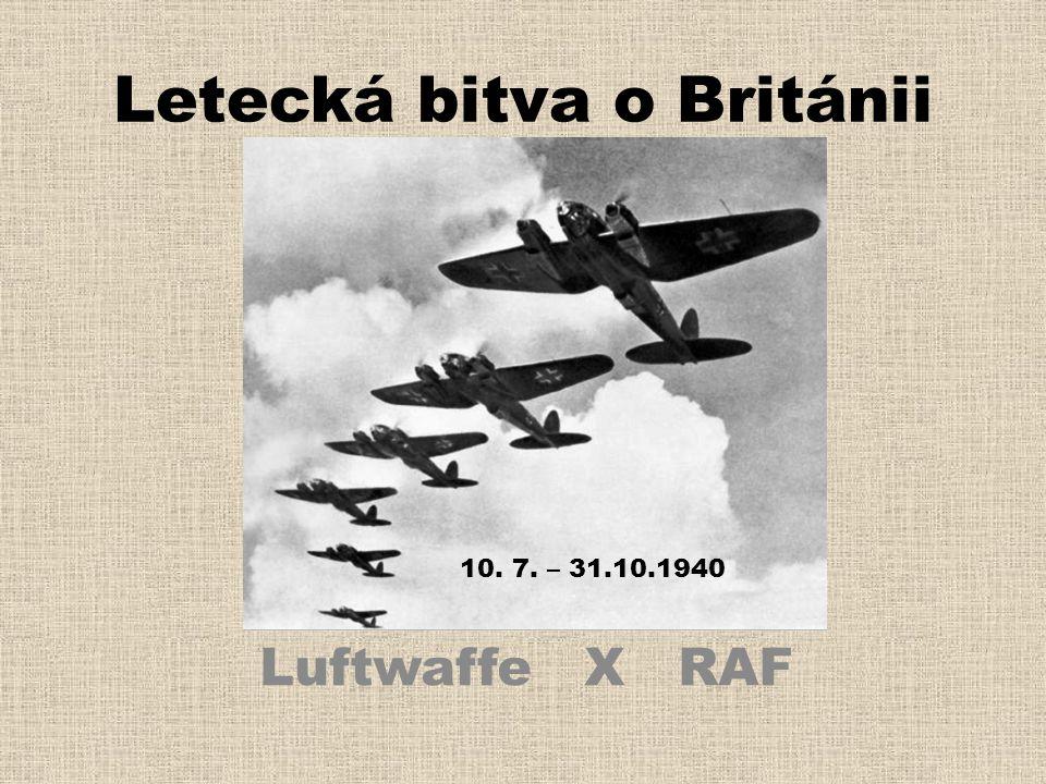 Letecká bitva o Británii Luftwaffe Χ RAF 10. 7. – 31.10.1940