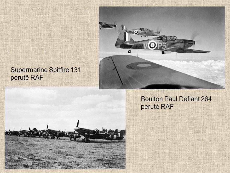 Supermarine Spitfire 131. perutě RAF Boulton Paul Defiant 264. perutě RAF