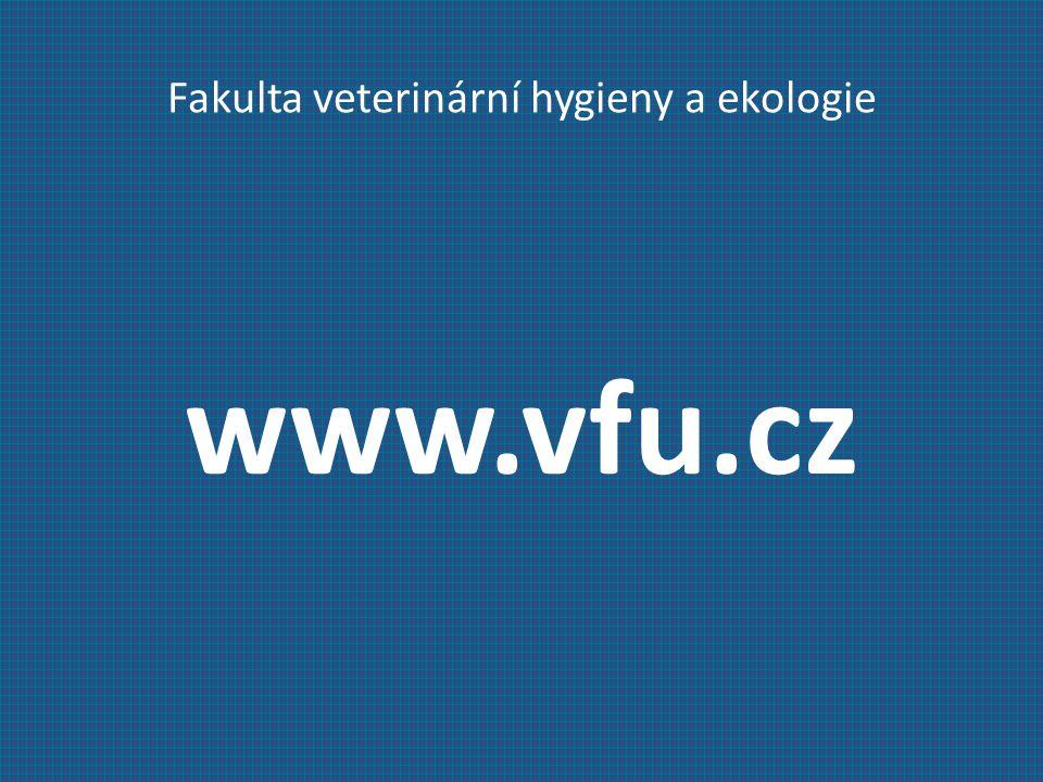Fakulta veterinární hygieny a ekologie www.vfu.cz