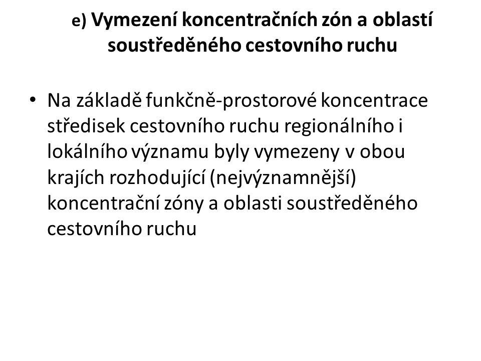 e) Vymezení koncentračních zón a oblastí soustředěného cestovního ruchu • Na základě funkčně-prostorové koncentrace středisek cestovního ruchu regioná