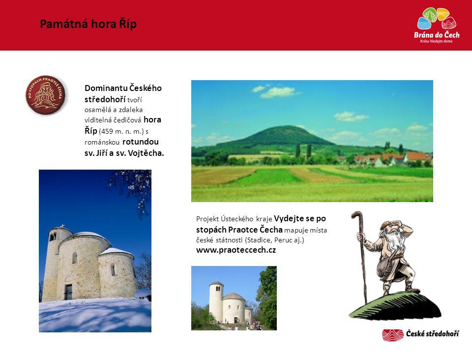 Památná hora Říp Dominantu Českého středohoří tvoří osamělá a zdaleka viditelná čedičová hora Říp (459 m. n. m.) s románskou rotundou sv. Jiří a sv. V