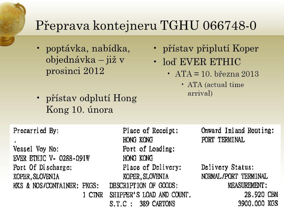 Přeprava kontejneru TGHU 066748-0 •poptávka, nabídka, objednávka – již v prosinci 2012 •přístav odplutí Hong Kong 10.