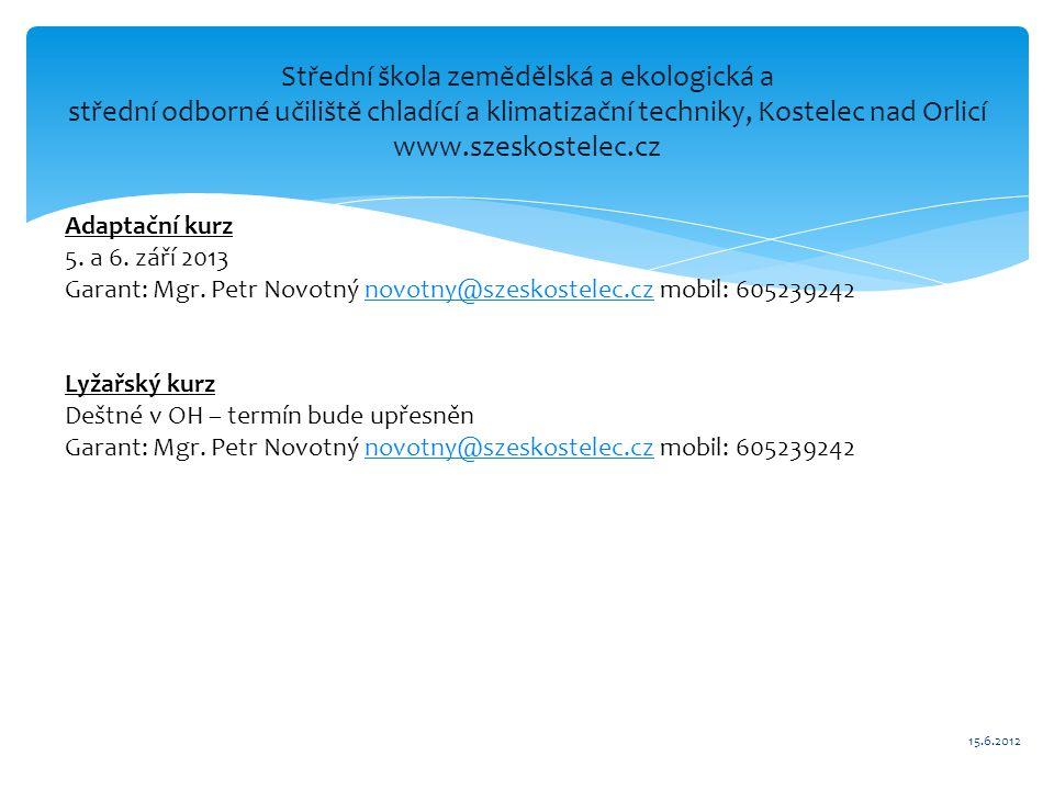 Střední škola zemědělská a ekologická a střední odborné učiliště chladící a klimatizační techniky, Kostelec nad Orlicí www.szeskostelec.cz 15.6.2012 A