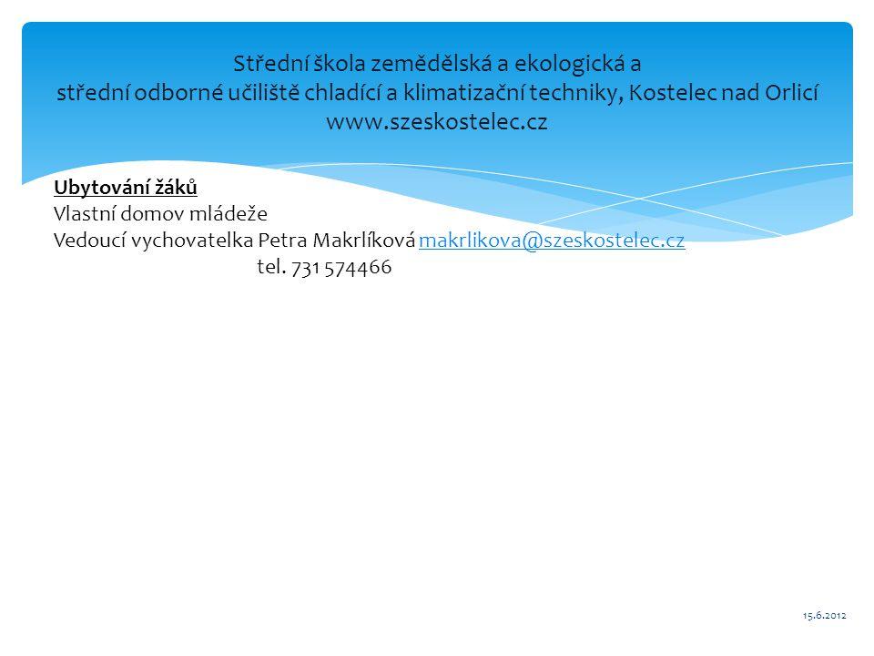 Střední škola zemědělská a ekologická a střední odborné učiliště chladící a klimatizační techniky, Kostelec nad Orlicí www.szeskostelec.cz 15.6.2012 U
