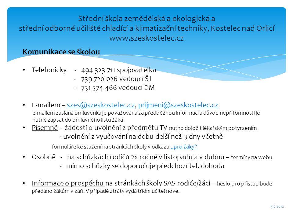 Střední škola zemědělská a ekologická a střední odborné učiliště chladící a klimatizační techniky, Kostelec nad Orlicí www.szeskostelec.cz Komunikace