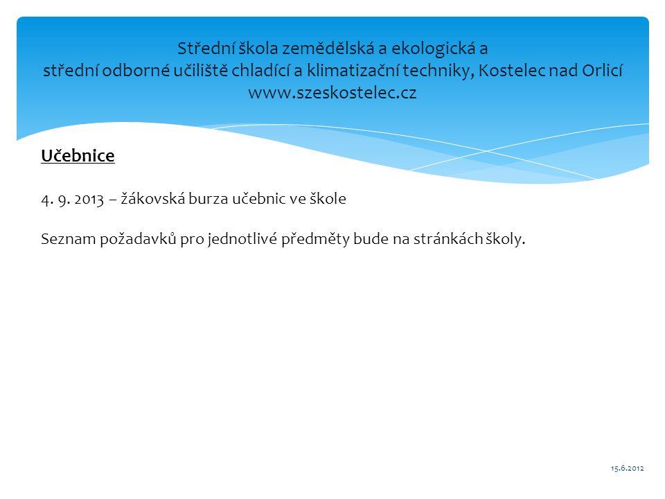 Střední škola zemědělská a ekologická a střední odborné učiliště chladící a klimatizační techniky, Kostelec nad Orlicí www.szeskostelec.cz Učebnice 4.