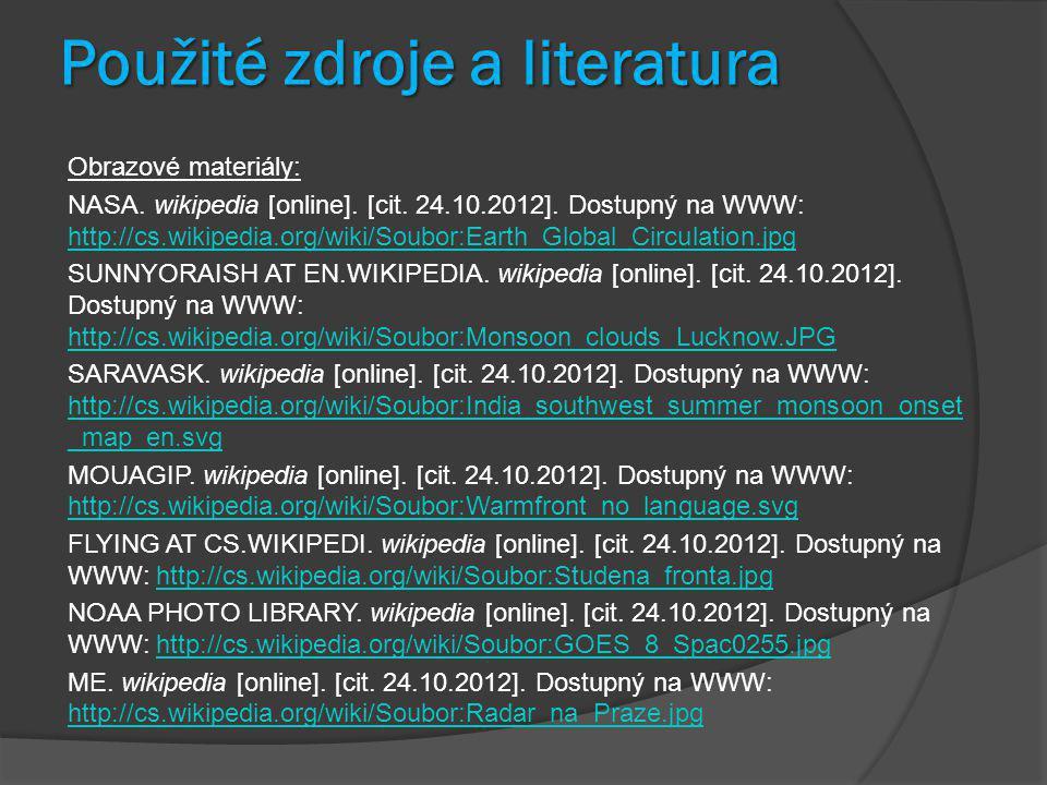 Použité zdroje a literatura Obrazové materiály: NASA. wikipedia [online]. [cit. 24.10.2012]. Dostupný na WWW: http://cs.wikipedia.org/wiki/Soubor:Eart
