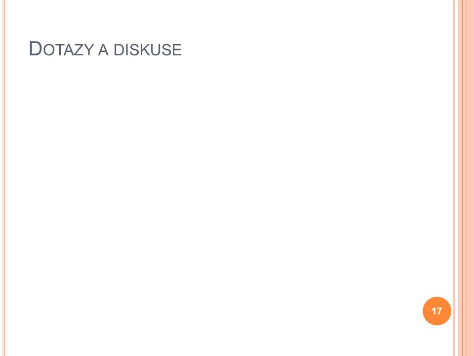 D OTAZY A DISKUSE 17