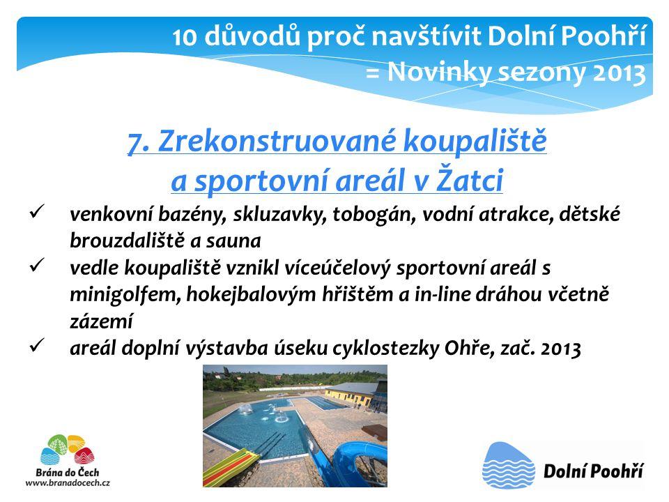 7. Zrekonstruované koupaliště a sportovní areál v Žatci  venkovní bazény, skluzavky, tobogán, vodní atrakce, dětské brouzdaliště a sauna  vedle koup