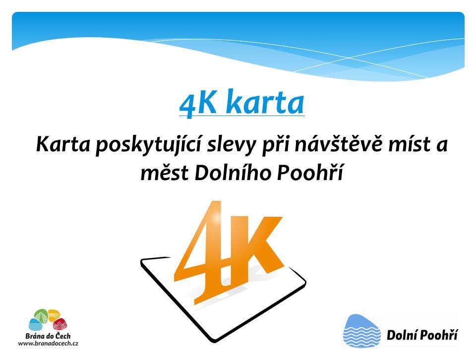 4K karta Karta poskytující slevy při návštěvě míst a měst Dolního Poohří