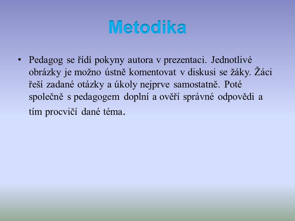 • Pedagog se řídí pokyny autora v prezentaci.