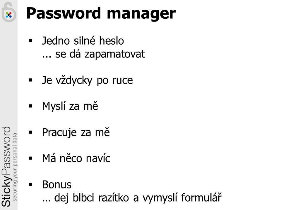 Password manager  Jedno silné heslo...