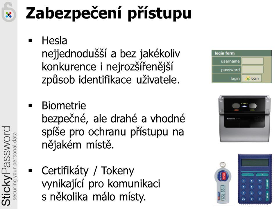 Zabezpečení přístupu  Hesla nejjednodušší a bez jakékoliv konkurence i nejrozšířenější způsob identifikace uživatele.  Biometrie bezpečné, ale drahé