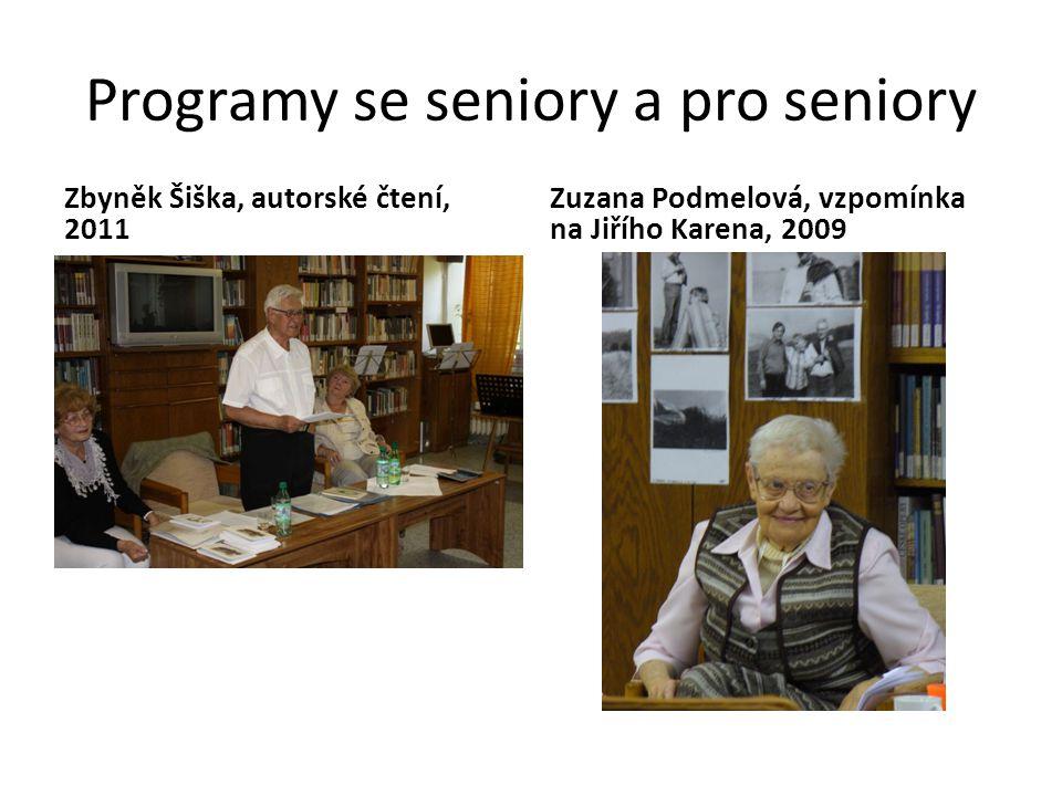 Programy se seniory a pro seniory Zbyněk Šiška, autorské čtení, 2011 Zuzana Podmelová, vzpomínka na Jiřího Karena, 2009