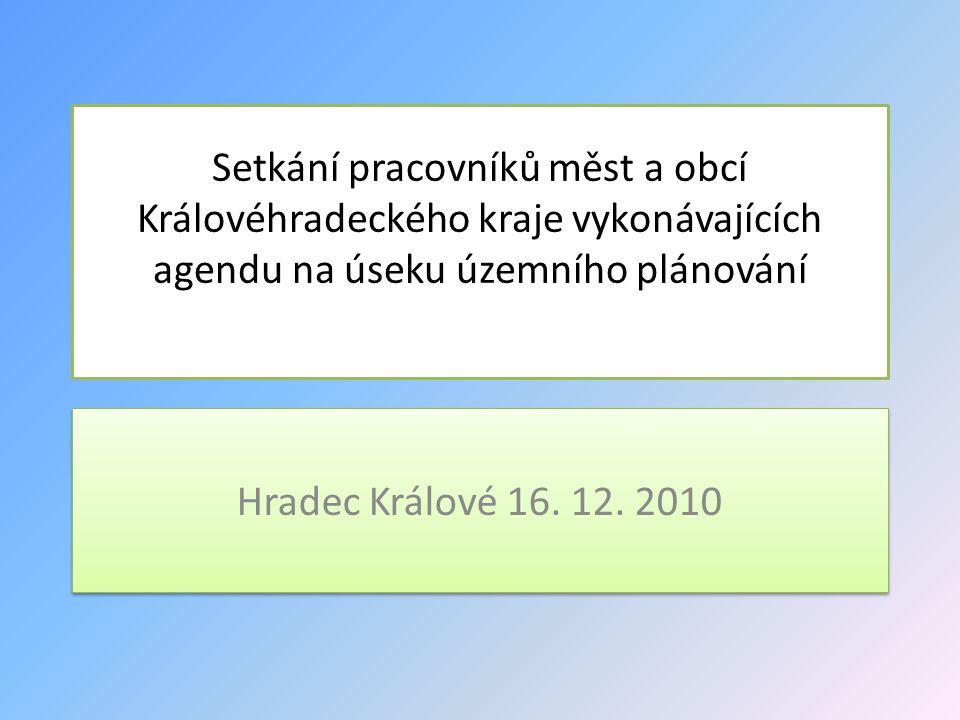 Setkání pracovníků měst a obcí Královéhradeckého kraje vykonávajících agendu na úseku územního plánování Hradec Králové 16. 12. 2010