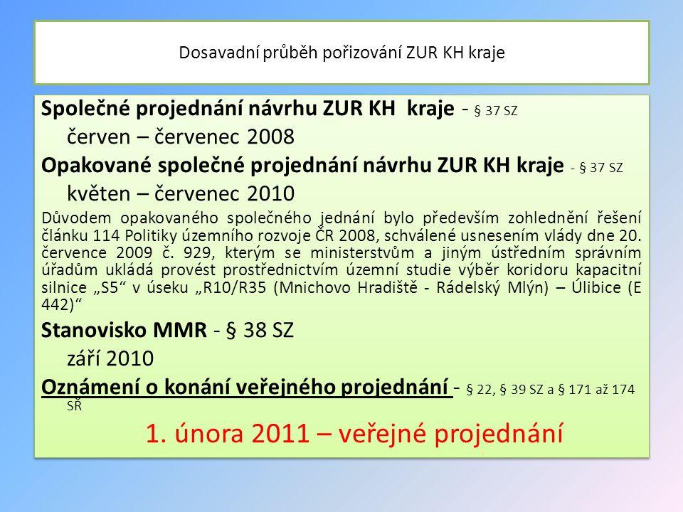 Dosavadní průběh pořizování ZUR KH kraje Společné projednání návrhu ZUR KH kraje - § 37 SZ červen – červenec 2008 Opakované společné projednání návrhu