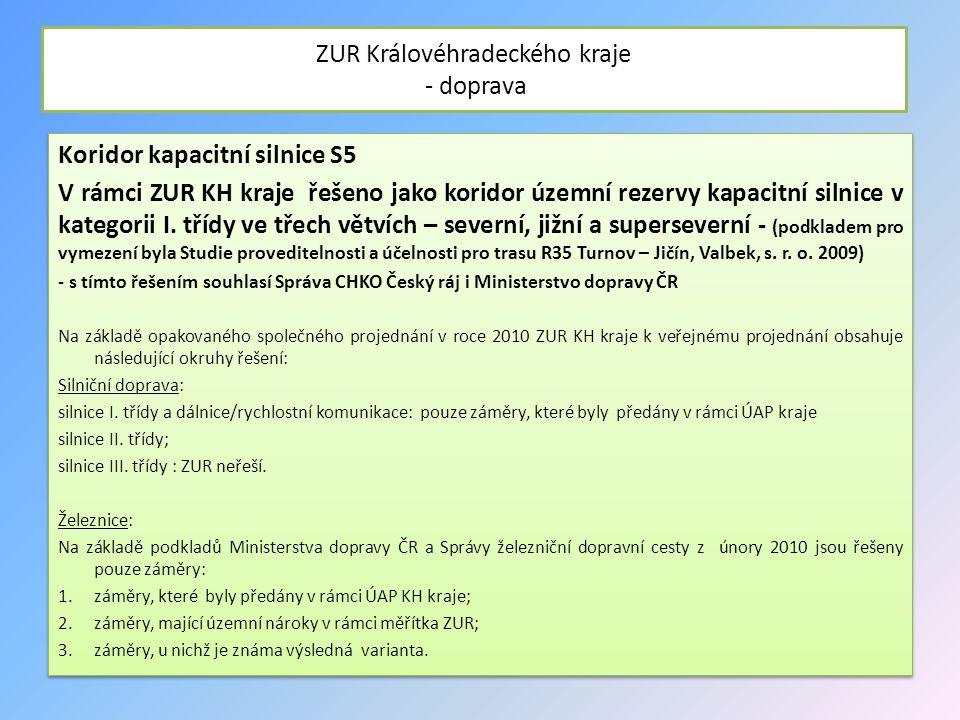ZUR Královéhradeckého kraje - doprava Koridor kapacitní silnice S5 V rámci ZUR KH kraje řešeno jako koridor územní rezervy kapacitní silnice v kategor