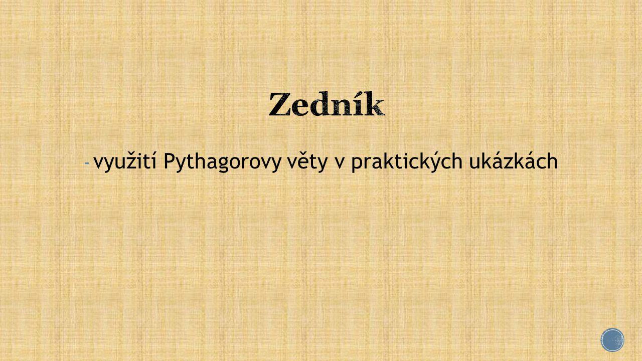 - využití Pythagorovy věty v praktických ukázkách