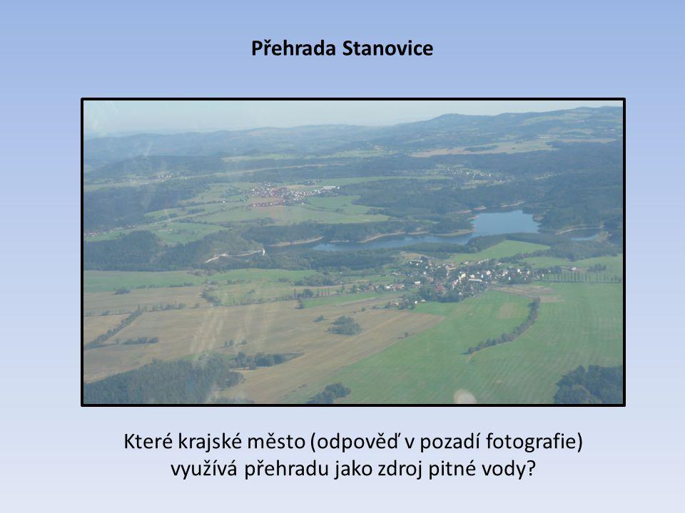 Přehrada Stanovice Které krajské město (odpověď v pozadí fotografie) využívá přehradu jako zdroj pitné vody? Karlovy Vary