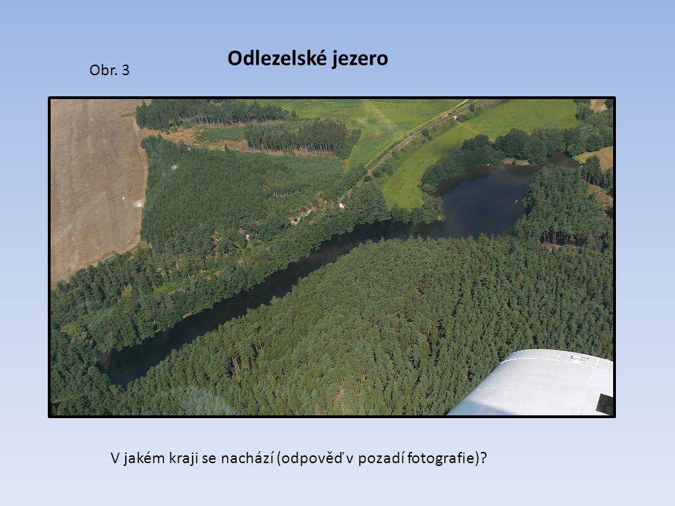 Odlezelské jezero V jakém kraji se nachází (odpověď v pozadí fotografie)? Plzeňský Obr. 3