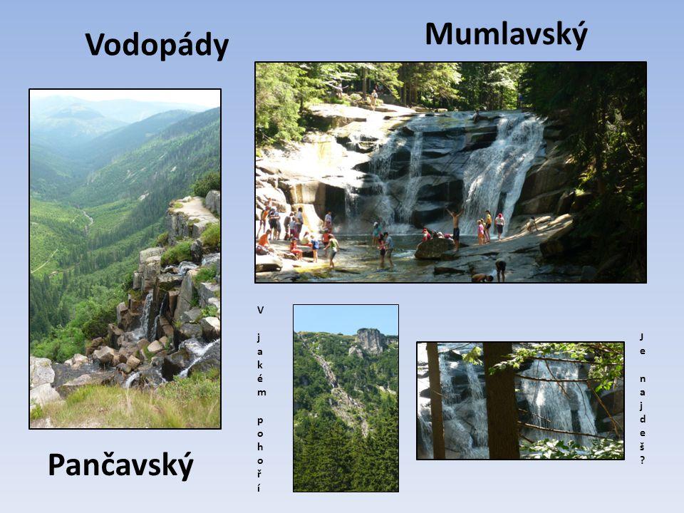 Vodopády Mumlavský Pančavský V jakém pohoříV jakém pohoří Je najdeš?Je najdeš?