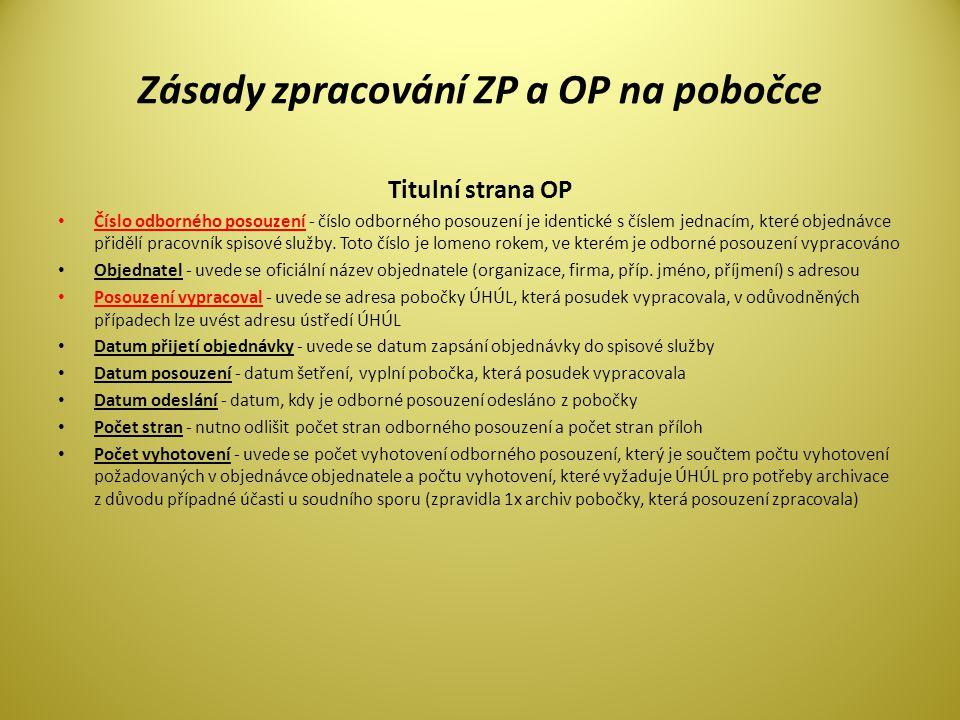 Zásady zpracování ZP a OP na pobočce Titulní strana OP • Číslo odborného posouzení - číslo odborného posouzení je identické s číslem jednacím, které o