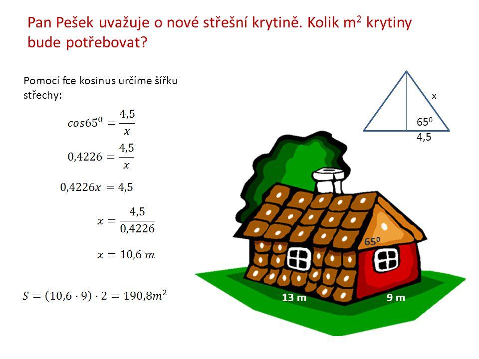 Pan Pešek uvažuje o nové střešní krytině. Kolik m 2 krytiny bude potřebovat.