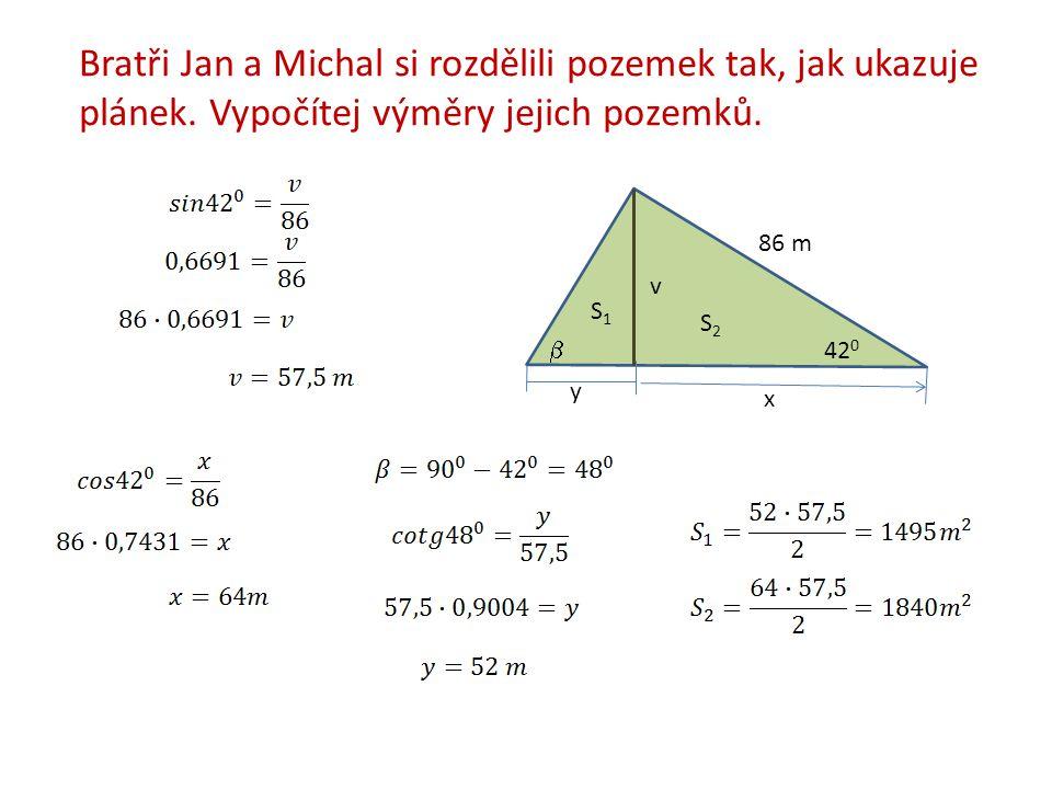 Bratři Jan a Michal si rozdělili pozemek tak, jak ukazuje plánek.