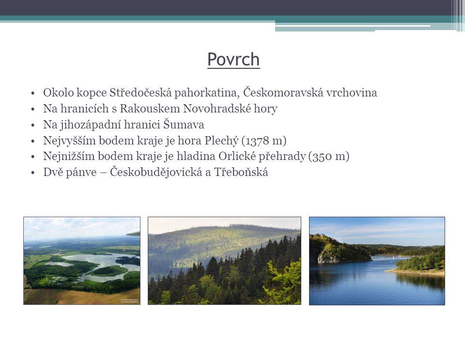 Povrch •Okolo kopce Středočeská pahorkatina, Českomoravská vrchovina •Na hranicích s Rakouskem Novohradské hory •Na jihozápadní hranici Šumava •Nejvyš