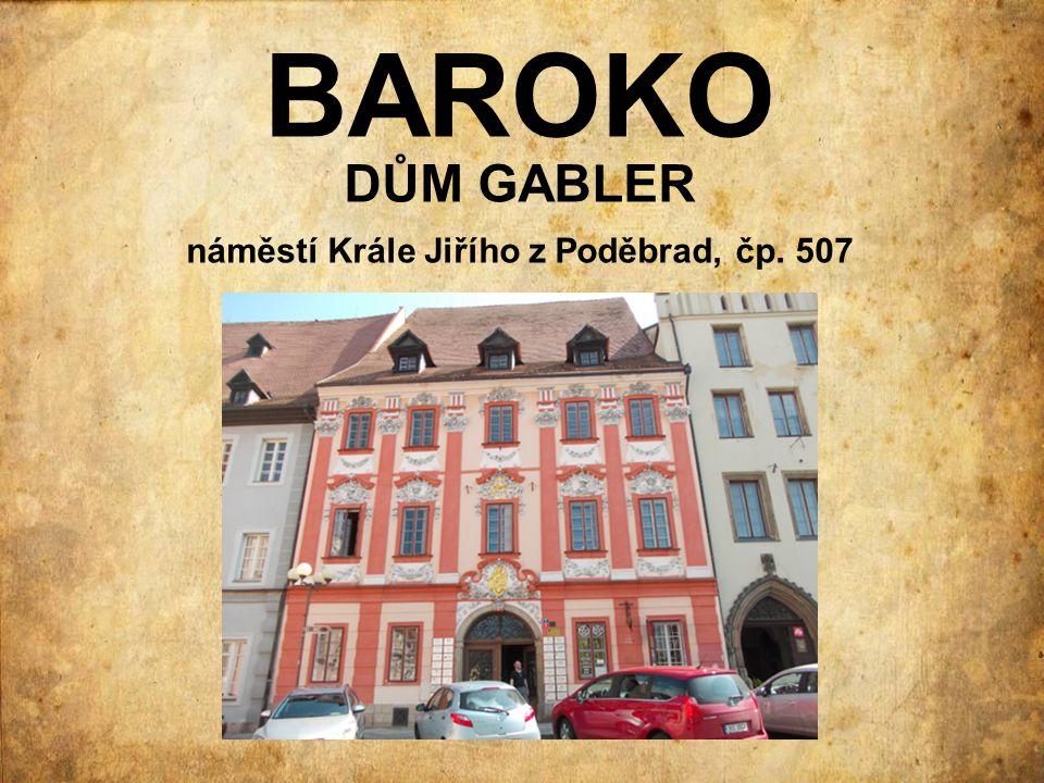 BAROKO DŮM GABLER náměstí Krále Jiřího z Poděbrad, čp. 507