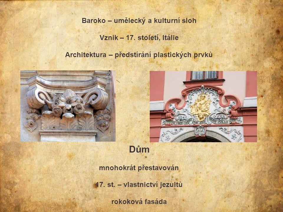 Baroko – umělecký a kulturní sloh Vznik – 17.