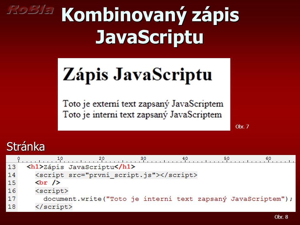 Kombinovaný zápis JavaScriptu Stránka Obr. 7 Obr. 8