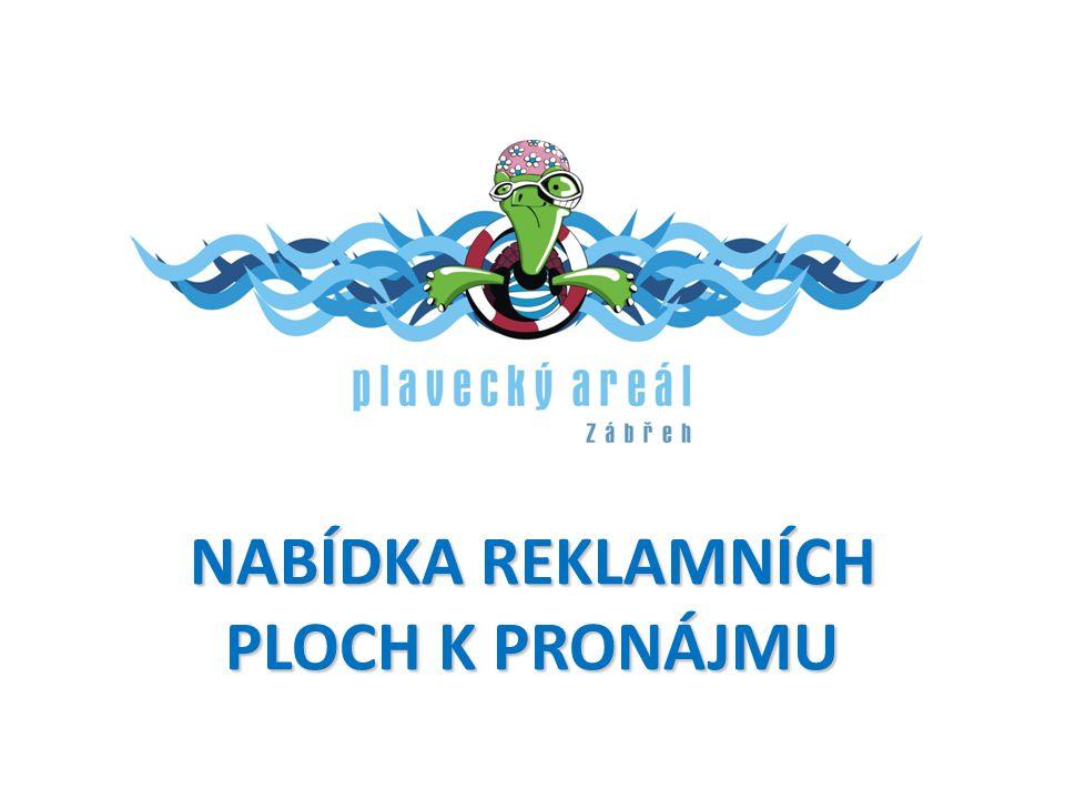 ZÁKLADNÍ INFORMACE • Objekt určen pro sportovní vyžití a relaxaci • Otevřeno celoročně • Soustředění více služeb v jednom místě - bazén včetně páry a whirlpool - finská sauna - fit club - bistro • 85 000 návštěvníků za rok Reklamní plochy - Plavecký areál Zábřeh