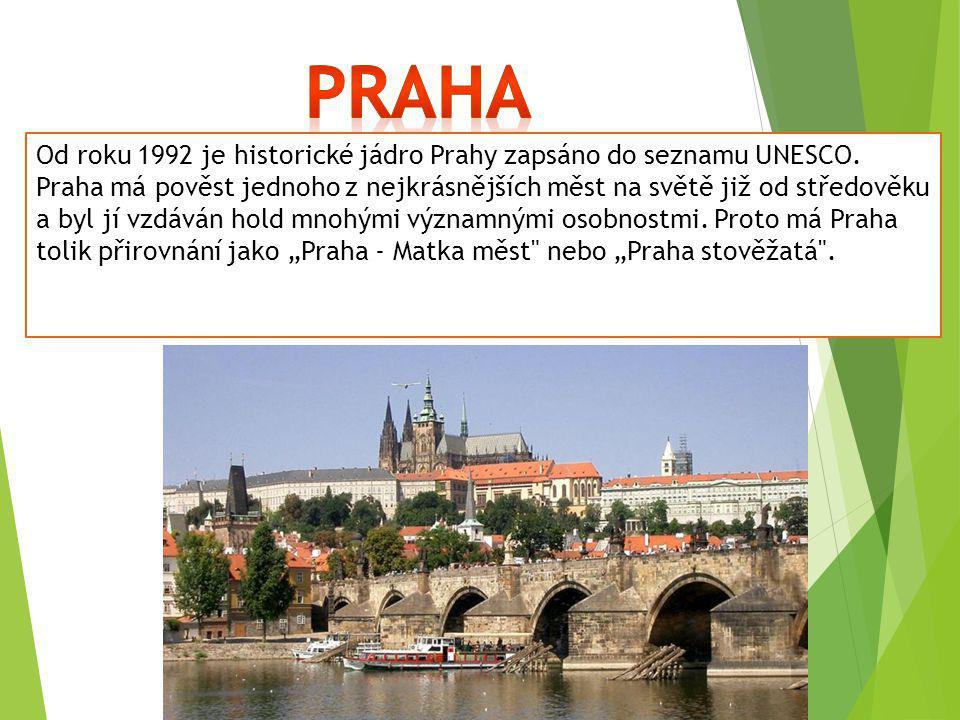 Od roku 1992 je historické jádro Prahy zapsáno do seznamu UNESCO. Praha má pověst jednoho z nejkrásnějších měst na světě již od středověku a byl jí vz